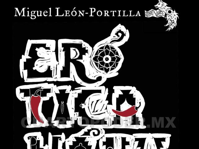 Erótica Náhuatl, el último libro de León-Portilla