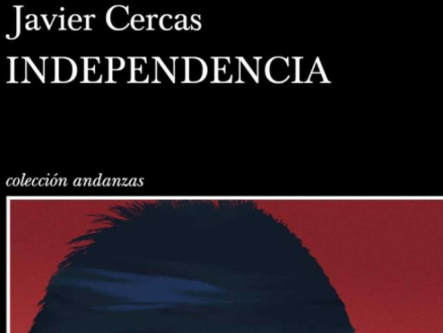 Independencia, la nueva novela de Javier Cercas